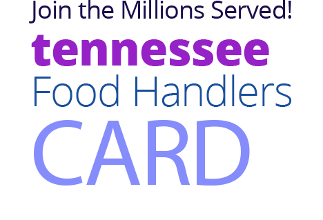 Join the Millions Served! TENNESSEE Food Handlers Card